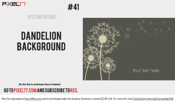 Today we share with you a beautiful vector dandelion background. Let's get over reading this description, it's just an .ai file  containing a simple plant with a placeholder text. So go ahead and download and enjoy it.